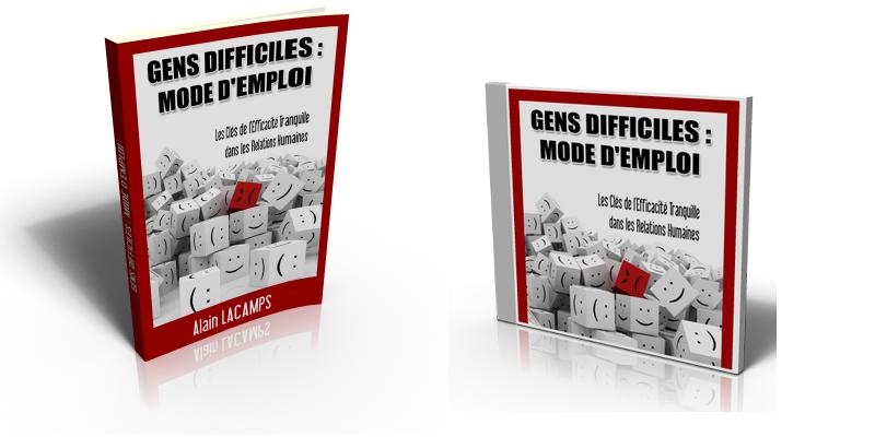 Gens Difficiles :Mode d'emploi