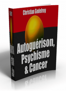 Autoguérison, psychisme et cancer